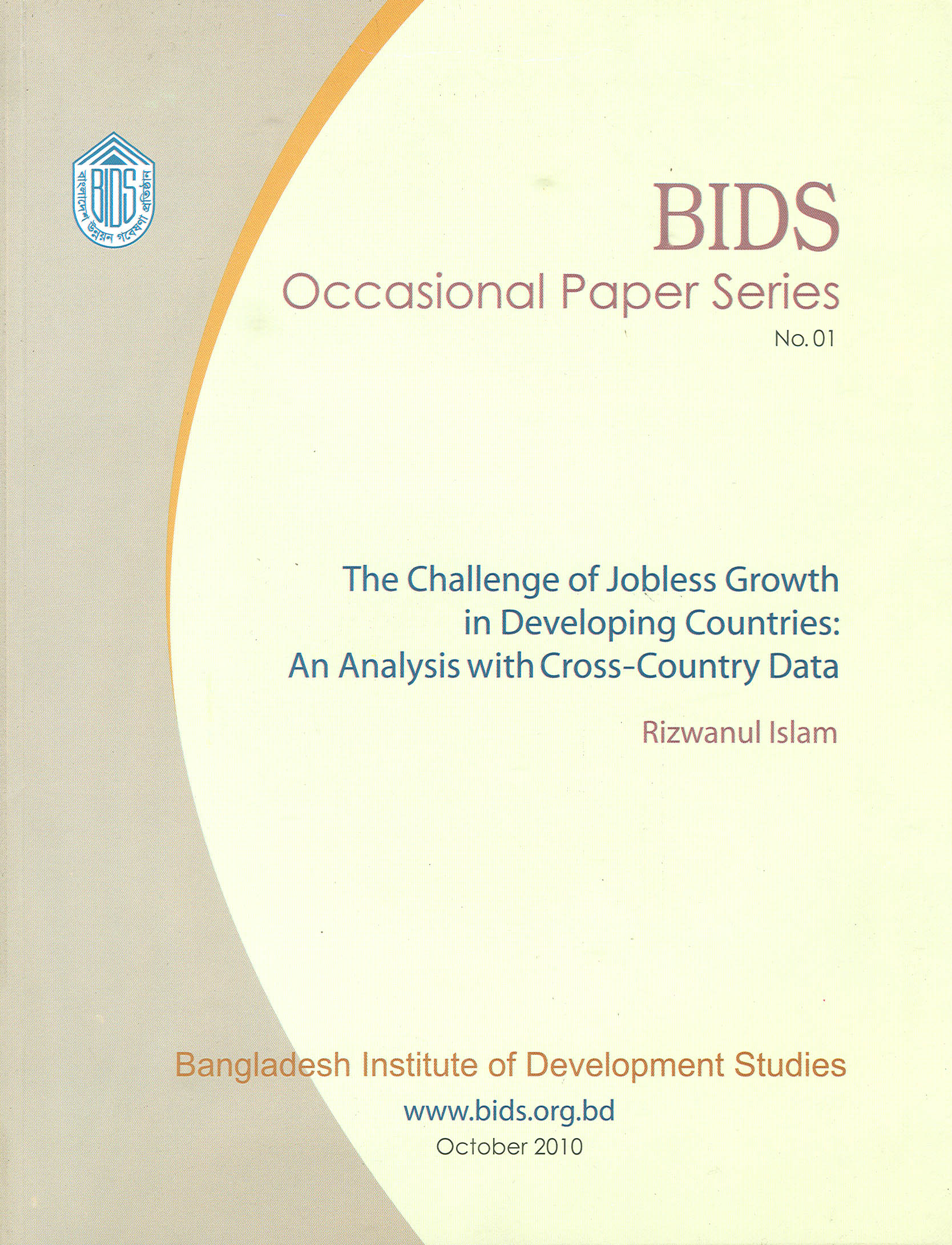 The Challenge of Jobless Growth in Developing Countries: An Analysis with Cross-Country Data BIDS Occasional Paper Series No.01
